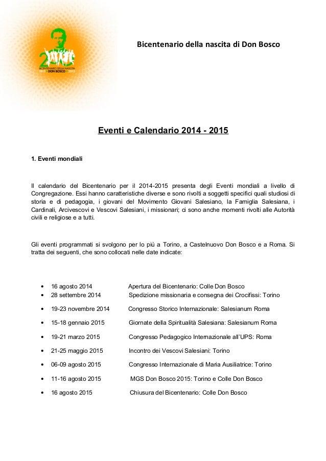 Bicentenario della nascita di Don Bosco  Eventi e Calendario 2014 - 2015 1. Eventi mondiali  Il calendario del Bicentenari...