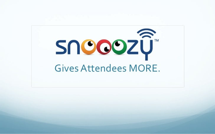Gives Attendees MORE.