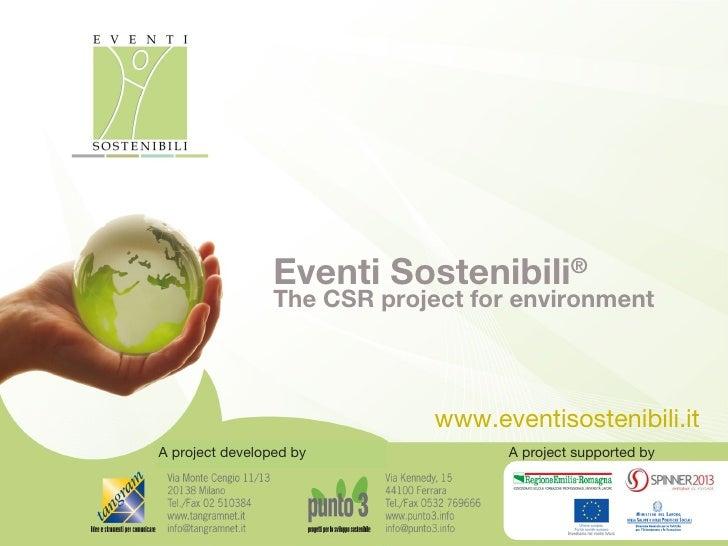 Eventi Sostenibili ®  The C SR project for environment <ul><li>www.eventisostenibili.it </li></ul>A project supported by A...