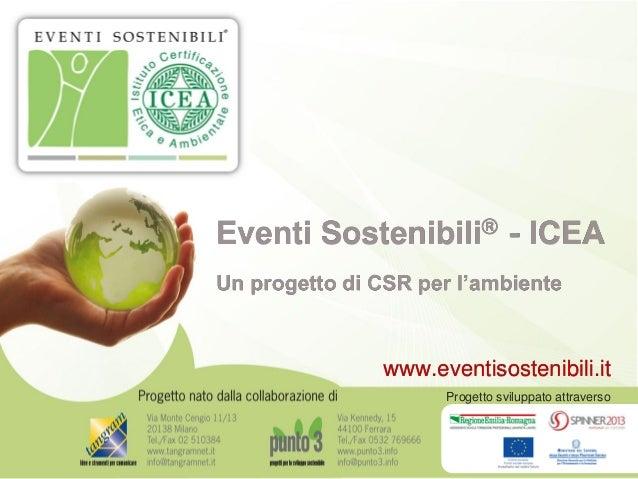 Eventi Sostenibili® - ICEAUn progetto di CSR per l'ambiente               www.eventisostenibili.it                     Pro...