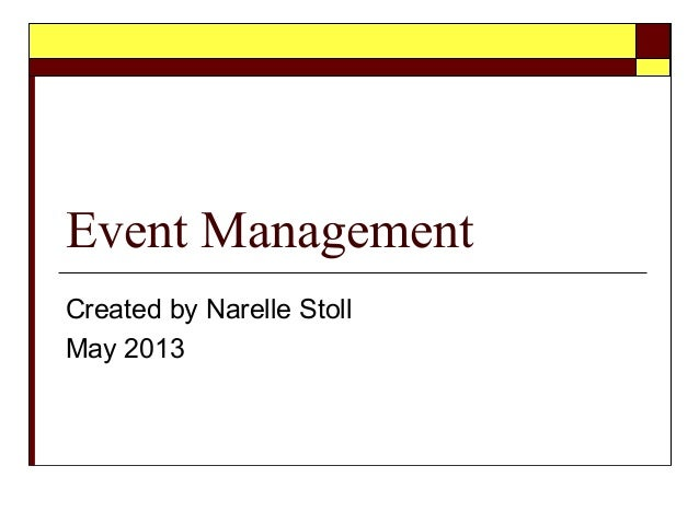 Event ManagementCreated by Narelle StollMay 2013
