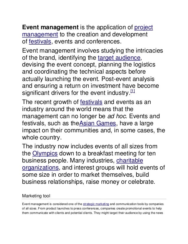 Event management is the application of project management to the creation and development of festivals, events and confere...