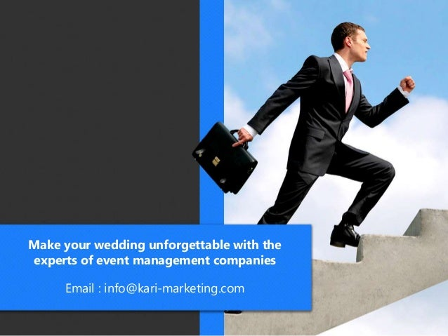 Make your wedding unforgettable with the experts of event management companies Email : info@kari-marketing.com