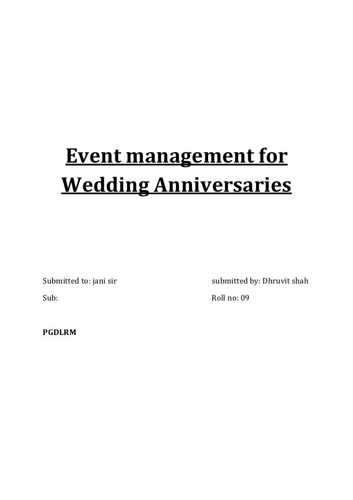 Event management for       Wedding AnniversariesSubmitted to: jani sir   submitted by: Dhruvit shahSub:                   ...