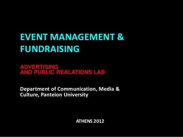 EVENT MANAGEMENT &FUNDRAISINGADVERTISINGAND PUBLIC REALATIONS LABDepartment of Communication, Media &Culture, Panteion Uni...