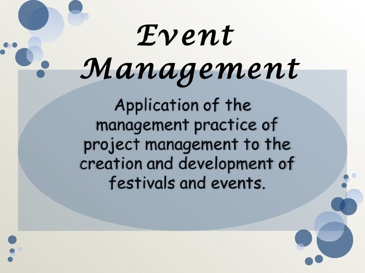 events event management essay Free essay: festivals and special events are a growing business in the world's current trends with special events growing and generating more and more introduction to event management can be easily explained with the basics of knowing that events are a large deal for corporate as well as non.
