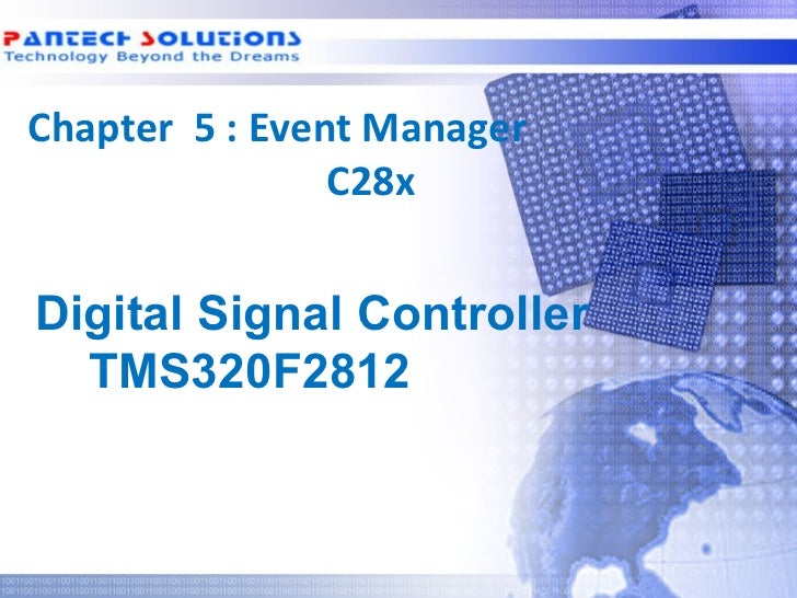 Chapter 5 : Event Manager                 C28x  Digital Signal Controller    TMS320F2812Technology beyond the Dreams™   Co...