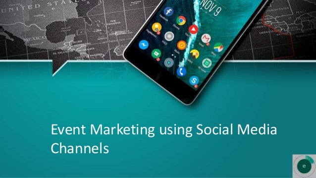 Event Marketing using Social Media Channels