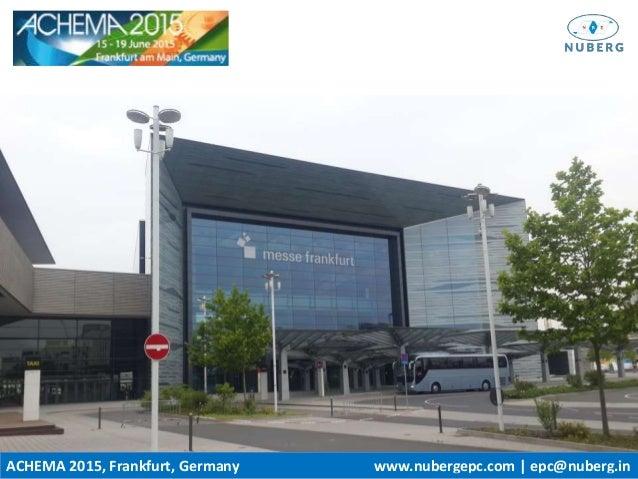 ACHEMA 2015, Frankfurt, Germany www.nubergepc.com   epc@nuberg.in
