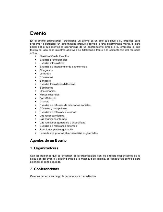 Evento En el ámbito empresarial / profesional un evento es un acto que sirve a su empresa para presentar o potenciar un de...