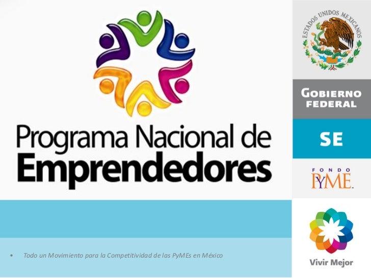 •   Todo un Movimiento para la Competitividad de las PyMEs en México