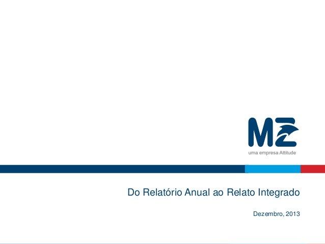 Do Relatório Anual ao Relato Integrado Dezembro, 2013