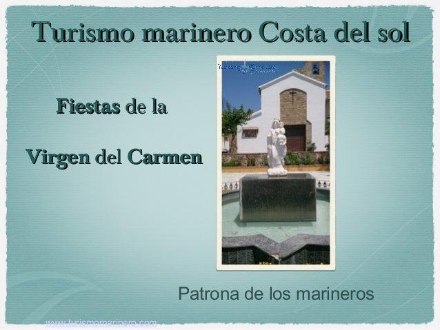 FiestasFiestas de lade la VirgenVirgen deldel CarmenCarmen Patrona de los marineros Turismo marinero Costa del solTurismo ...