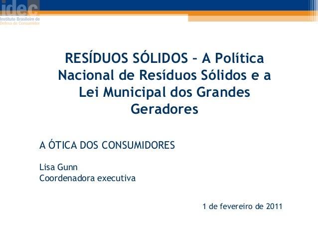 RESÍDUOS SÓLIDOS – A Política Nacional de Resíduos Sólidos e a Lei Municipal dos Grandes Geradores A ÓTICA DOS CONSUMIDORE...