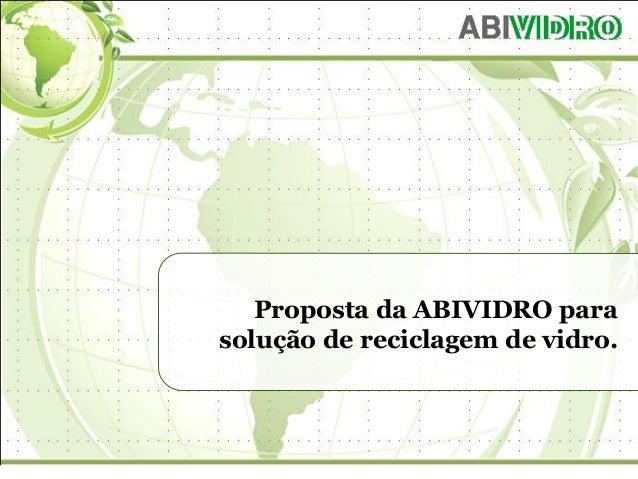Proposta da ABIVIDRO para solução de reciclagem de vidro.