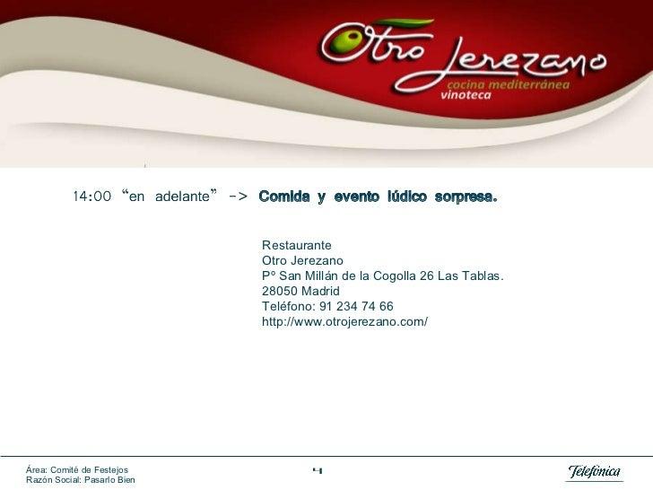 Restaurante Otro Jerezano Pº San Millán de la Cogolla 26 Las Tablas.  28050 Madrid Teléfono: 91 234 74 66 http://www.otroj...