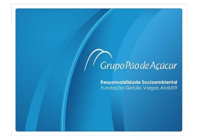 11 Responsabilidade Socioambiental Fundação Getúlio Vargas Abril/09