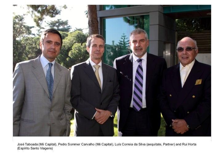 José Taboada (Mii Capital), Pedro Sommer Carvalho (Mii Capital), Luís Correia da Silva (aequitate, Partner) and Rui Horta(...