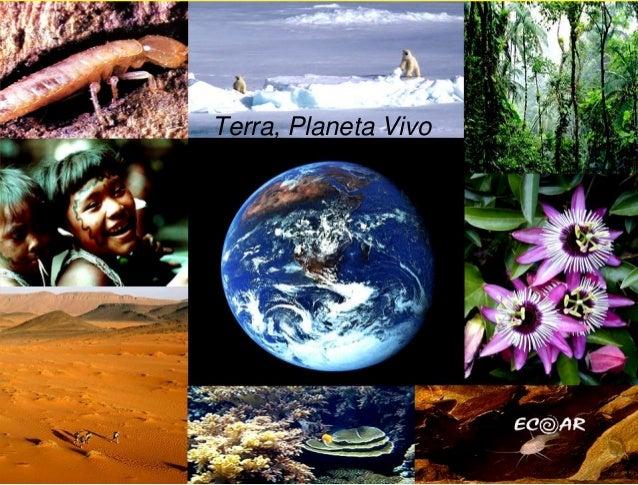 Terra, Planeta Vivo