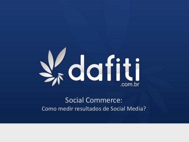 Social Commerce: Como medir resultados de Social Media?