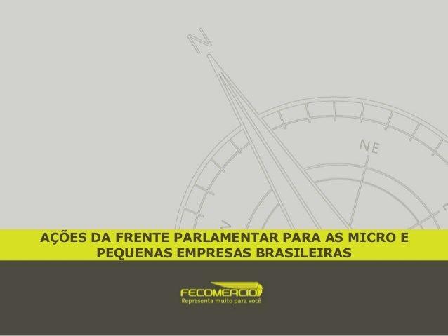AÇÕES DA FRENTE PARLAMENTAR PARA AS MICRO E PEQUENAS EMPRESAS BRASILEIRAS