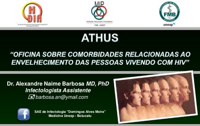 Dr. Alexandre Naime Barbosa MD, PhD       Infectologista Assistente        barbosa.an@ymail.com         SAE de Infectolog...