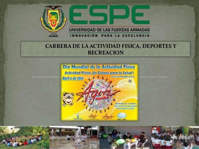 CARRERA DE LA ACTIVIDAD FISICA, DEPORTES Y RECREACION
