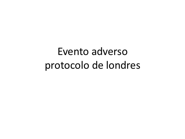 Evento adversoprotocolo de londres
