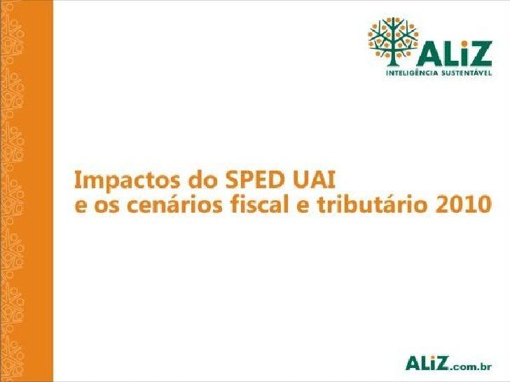 Agenda   1.   Sobre a Aliz 2.   A história do projeto SPED 3.   Cenário atual 4.   Cenário Fiscal e Tributário nos próximo...