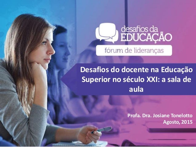 """""""Desafios do docente na educação do século XXI"""", por Josiane Tonelotto Slide 2"""