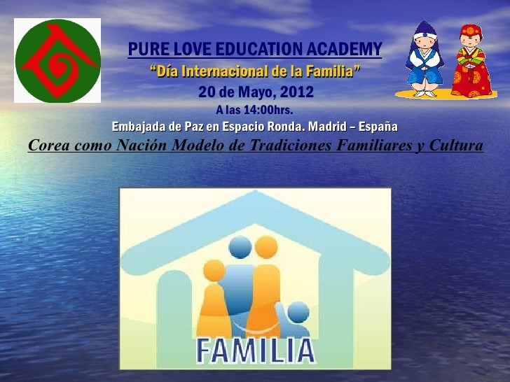 "PURE LOVE EDUCATION ACADEMY                 ""Día Internacional de la Familia""                         20 de Mayo, 2012    ..."