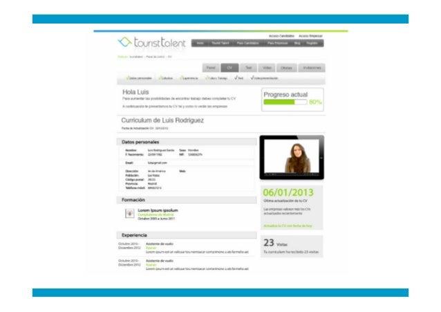 Tourist Talent muestra al candidato 1.   La empresa publica una oferta indicando el perfil competencial 2.   Alerta al can...