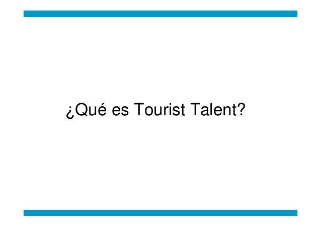 ¿Qué es Tourist Talent?