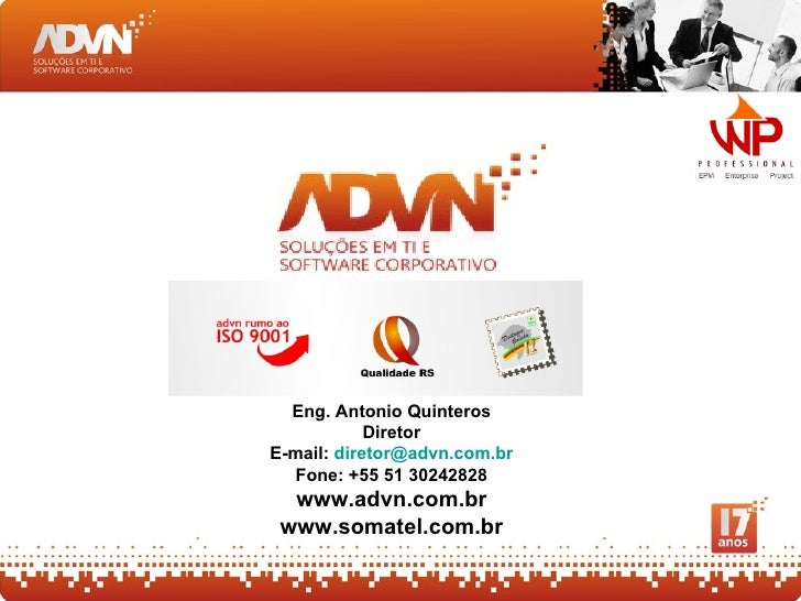 Eng. Antonio Quinteros            DiretorE-mail: diretor@advn.com.br  Fone: +55 51 30242828  www.advn.com.br www.somatel.c...