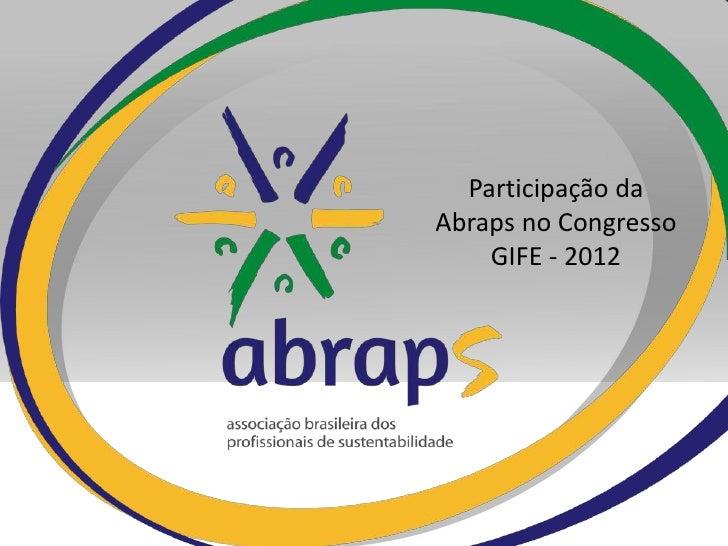 Participação daAbraps no Congresso    GIFE - 2012
