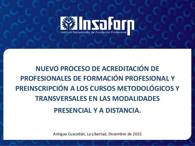 NUEVO PROCESO DE ACREDITACIÓN DE PROFESIONALES DE FORMACIÓN PROFESIONAL Y PREINSCRIPCIÓN A LOS CURSOS METODOLÓGICOS Y TRAN...
