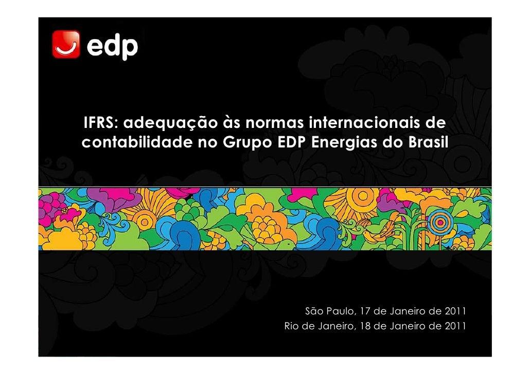 IFRS: adequação às normas internacionais decontabilidade no Grupo EDP Energias do Brasil                             São P...