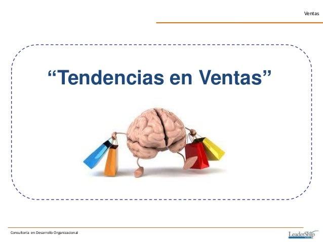 """Consultoría en Desarrollo Organizacional Ventas """"Tendencias en Ventas"""""""