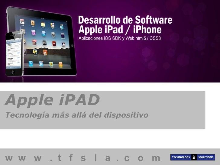 Apple iPAD  Tecnología más allá del dispositivo