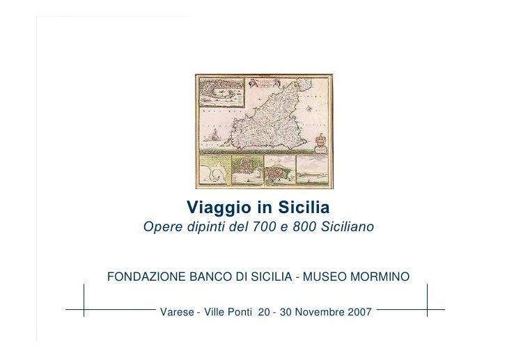 Viaggio in Sicilia          Opere dipinti del 700 e 800 Siciliano       FONDAZIONE BANCO DI SICILIA - MUSEO MORMINO       ...