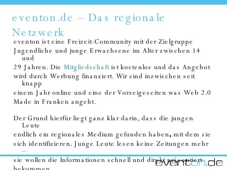 eventon.de – Das regionale Netzwerk <ul><li>eventon ist eine Freizeit-Community mit der Zielgruppe </li></ul><ul><li>Jugen...
