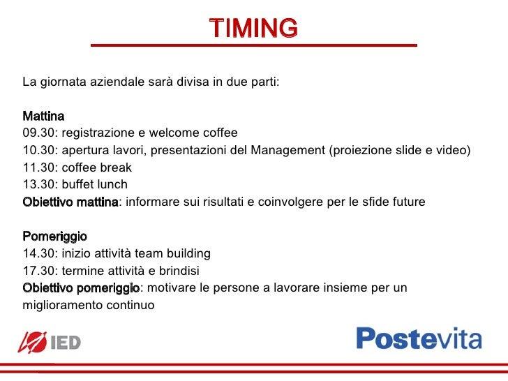 TIMINGLa giornata aziendale sarà divisa in due parti:Mattina09.30: registrazione e welcome coffee10.30: apertura lavori, p...