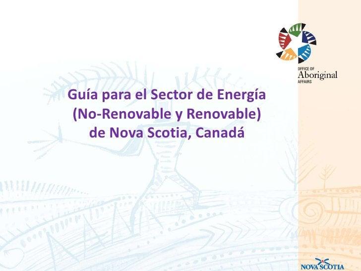 Guía para el Sector de Energía(No-Renovable y Renovable)   de Nova Scotia, Canadá