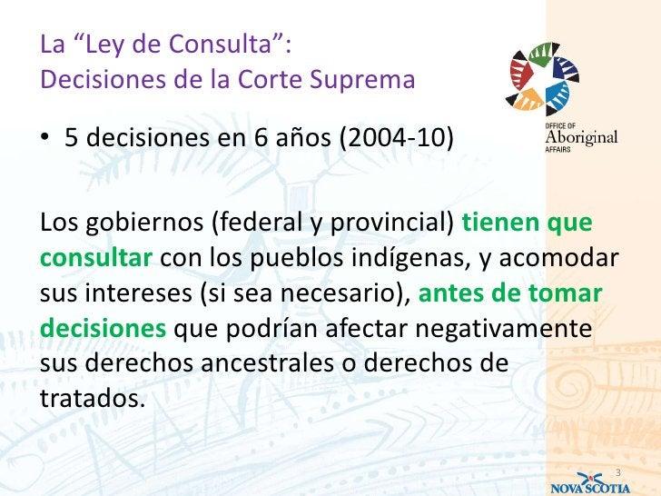 """La """"Ley de Consulta"""":Decisiones de la Corte Suprema• 5 decisiones en 6 años (2004-10)Los gobiernos (federal y provincial) ..."""
