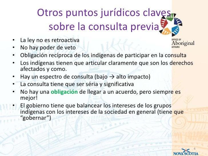 Otros puntos jurídicos claves            sobre la consulta previa•   La ley no es retroactiva•   No hay poder de veto•   O...