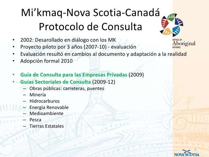 Mi'kmaq-Nova Scotia-Canadá       Protocolo de Consulta•   2002: Desarollado en diálogo con los MK•   Proyecto piloto por 3...