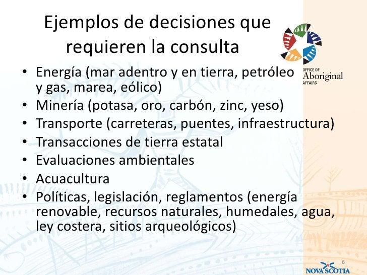 Ejemplos de decisiones que      requieren la consulta• Energía (mar adentro y en tierra, petróleo  y gas, marea, eólico)• ...