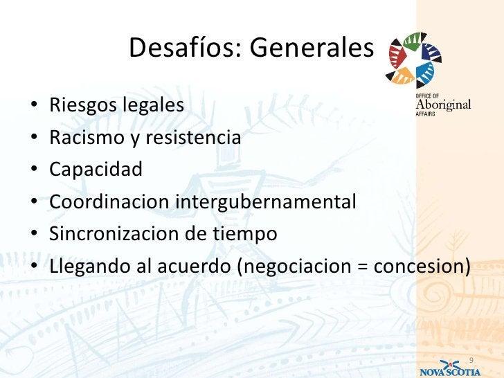 Desafíos: Generales•   Riesgos legales•   Racismo y resistencia•   Capacidad•   Coordinacion intergubernamental•   Sincron...