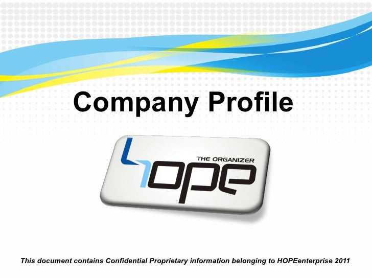 Company ProfileThis document contains Confidential Proprietary information belonging to HOPEenterprise 2011