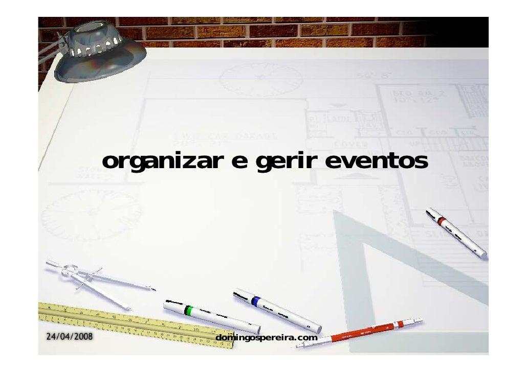 organizar e gerir eventos     24/04/2008           domingospereira.com